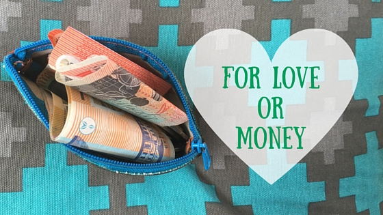 Are you ceating for love or for money?