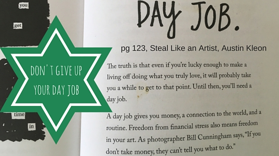 Why day jobs can be great!